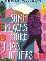 Some Places More Than Others By: Renée Watson