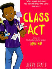 Class Act (Companion to New Kid)By: Jerry Craft