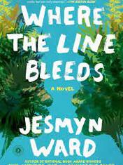 Where the Line BleedsBy: Jesmyn Ward