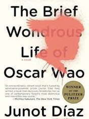 The Brief Wondrous Life of Oscar Wao By: Junot Díaz