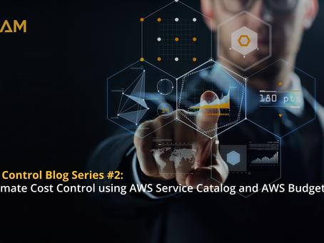 Cost Control Blog Series #2: Tự động hoá quá trình kiểm soát chi phí với AWS Service Catalog và AWS