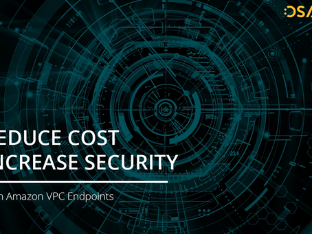 Reduce Cost and Increase Security with Amazon VPC Endpoints