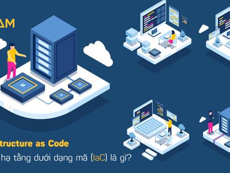 Infrastructure as Code - Cơ sở hạ tầng dưới dạng mã (IaC) là gì?