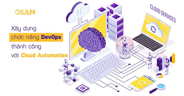 Cách để xây dựng một chức năng DevOps thành công với cloud automation