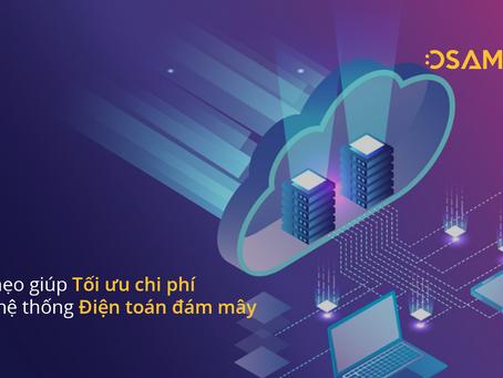 04 mẹo giúp tối ưu chi phí cho hệ thống Điện toán đám mây