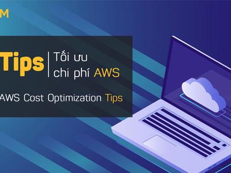 Tips tối ưu hóa chi phí trên AWS cho mọi doanh nghiệp