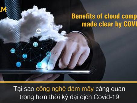 Tại sao công nghệ đám mây càng quan trọng hơn thời kỳ đại dịch Covid-19