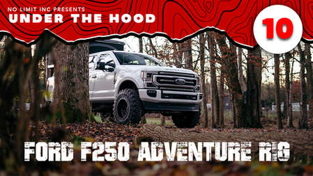 2020 Ford F-250 Adventure Rig (Pt. 1)