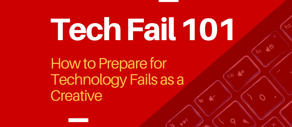 How to Prepare for Technology Fails as a Creative