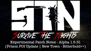 Experimental Patch Notes - Alpha 1.5.31(Prison POI Update | New Town: Bitterhold Island+)