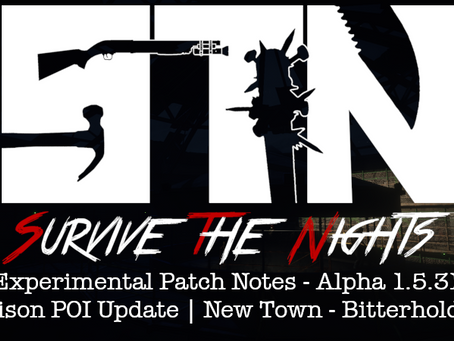 Dec 5th - Experimental Patch Notes - Alpha 1.5.31 (Prison POI Update | New Town: Bitterhold Island+)