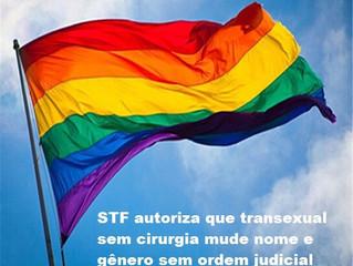 STF autoriza que transexual sem cirurgia mude nome e gênero sem ordem judicial Com decisão, alteraçã