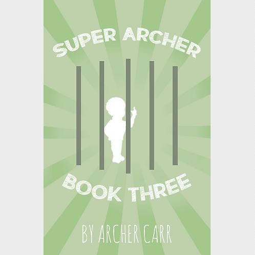 Super Archer Book Three