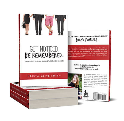"Krista Clive-Smith is the author of ""Get Noticed. Be Remembered. Creating a Personal Brand Strategy for Success"