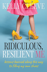 Ridiculous, Resilient Me - Kelly Cleeve