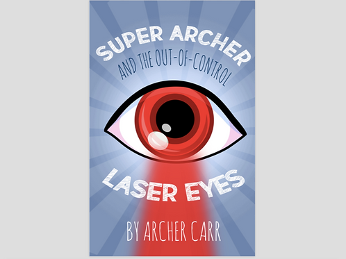 Super Archer and the Out-Of-Control Laser Eyes