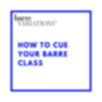 HOW TO CUE YOUR BARRE CLASS.png