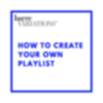 HOW TO CREATE YOUR OWN PLAYLIST.png