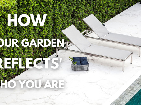How your garden reflects who you are - สวน..สะท้อนความเป็นคุณ