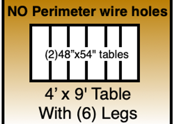 4x9 table - NO HOLES
