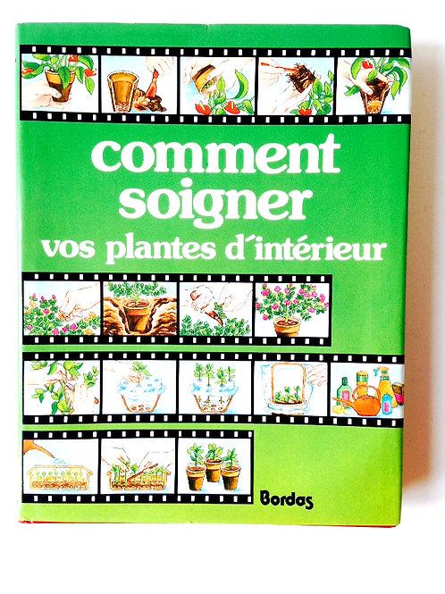Livre COMMENT SOIGNER VOS PLANTES D'INTÉRIEUR,