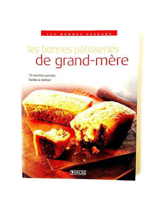 Beau Livre LES BONNES PÂTISSERIES DE GRAND-MÈRE, recettes traditionnelles