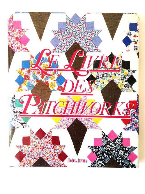 Beau Livre, LE LIVRE DES PATCHWORKS, Modes & Travaux