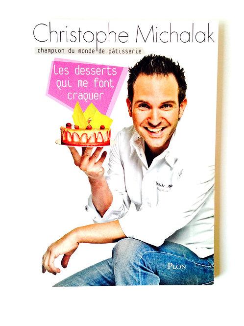 Beau Livre CHRISTOPHE MICHALAK, Les Desserts qui me font craquer