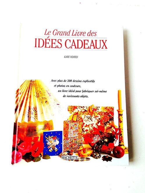 Beau livre LE GRAND LIVRE DES IDÉES CADEAUX, Kate Yeates, 1993 (en français)