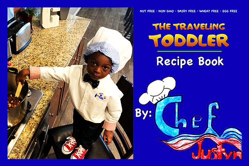 The Traveling Toddler: Chef Justyn Recipe Book