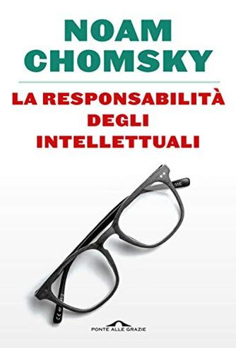 La responsabilità degli intellettuali - Noam Chomsky