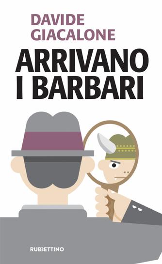 Davide Giacalone - Arrivano i Barbari