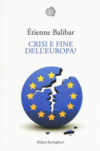 Etienne Balibar - Crisi e Fine dell'Europa