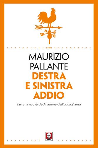 Destra e Sinistra Addio di Maurizio Pallante