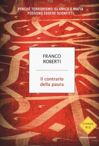 Franco Roberti - Il Contrario della Paura