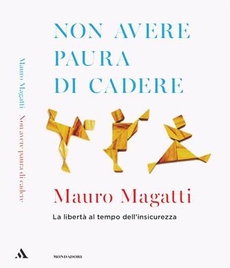 Non avere Paura di Cadere - Mauro Magatti.