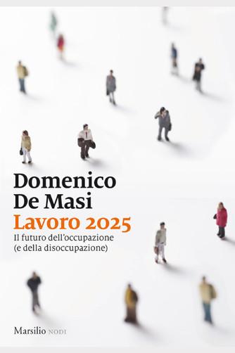 Domenico De Masi Lavoro 2025