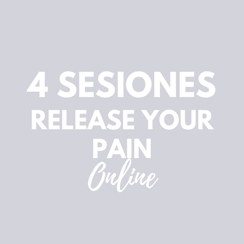 4 Sesiones Release your Pain ONLINE