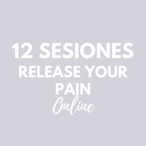 12 Sesiones Release your Pain ONLINE