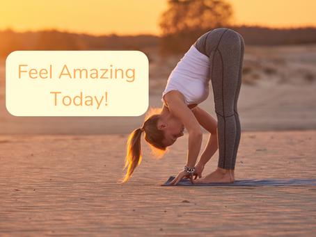 Feel Like Making Yourself Feel Amazing Today?