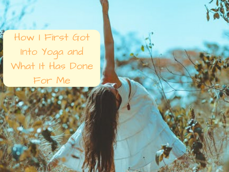 How I First Got Into Yoga and What it Has Done For Me