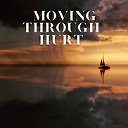 Moving Through Hurt (2).png