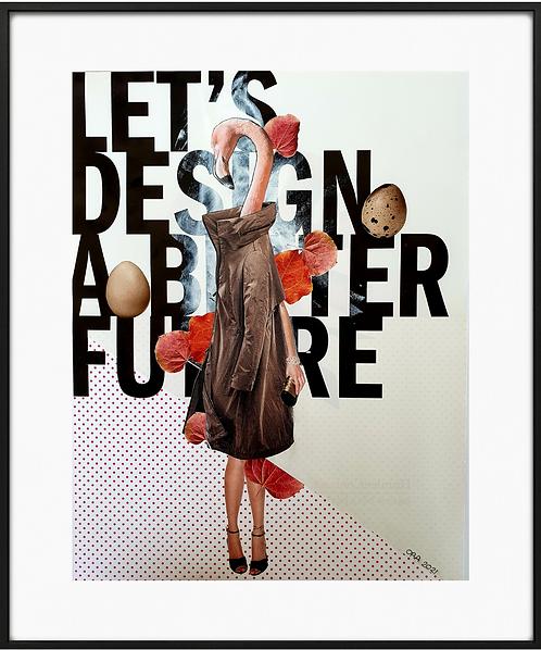 Let's design a better future