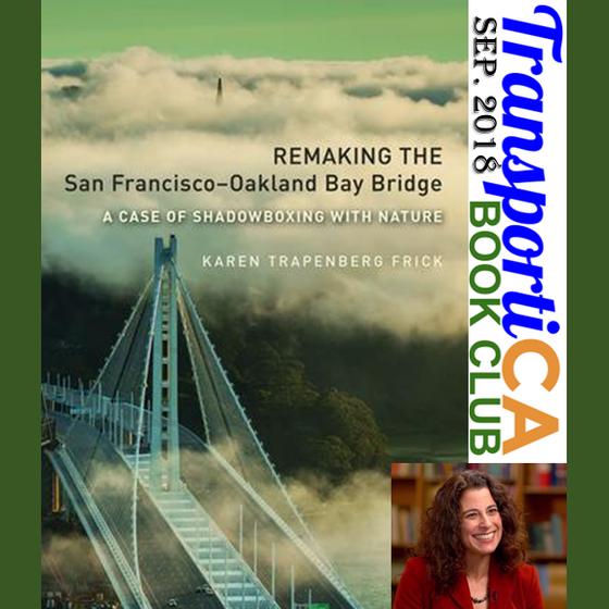 """Dr. Karen Trapenberg Frick's """"Remaking the San Francisco-Oakland Bay Bridge"""" is Transp"""