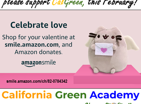 Be our Sweetheart, and Support CalGreen, this February!