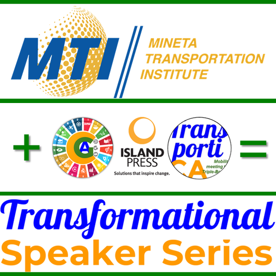 "Internationally Renowned Mineta Transportation Institution Partners with the ""Transformational"