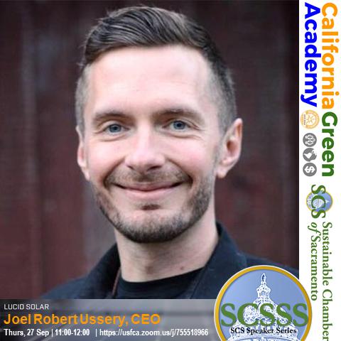Sustainable Sacramento's Inaugural Speaker Series presented by Joel Robert Ussery, CEO, Lucid So