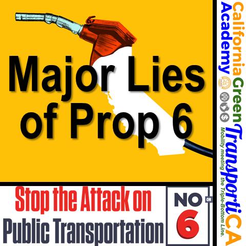 "CalGreen / TransportiCA introduce the ""Major Lies of Prop 6"""