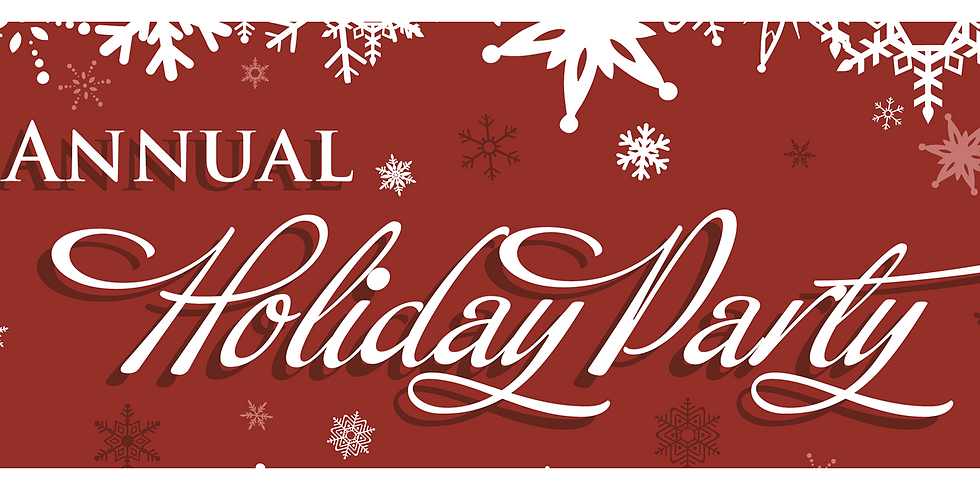 Annual Holiday Party - Dinner & Program