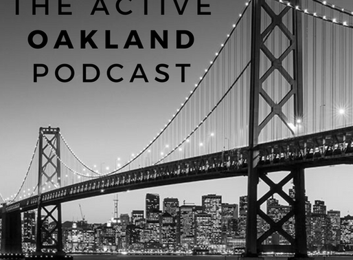 Active Oakland Podcast: Episode #1